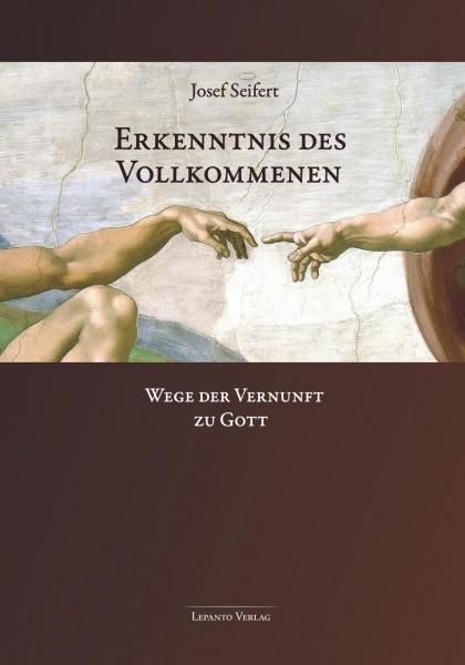 Erkenntnis des Vollkommenen. Wege der Vernunft zu Gott; 2. Auflage